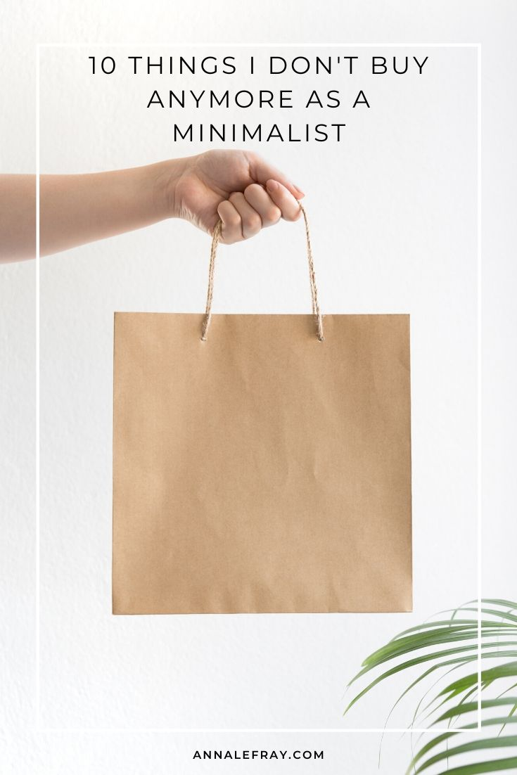 10 things I don't buy anymore as a minimalist