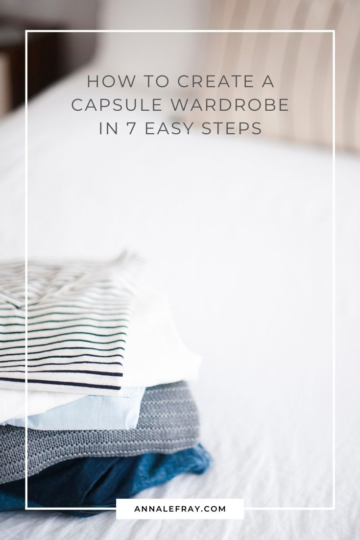 How to create your capsule wardrobe in 7 easy steps