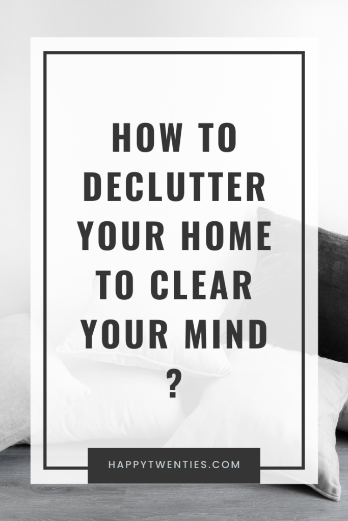 How to declutter your home to clear your mind ?