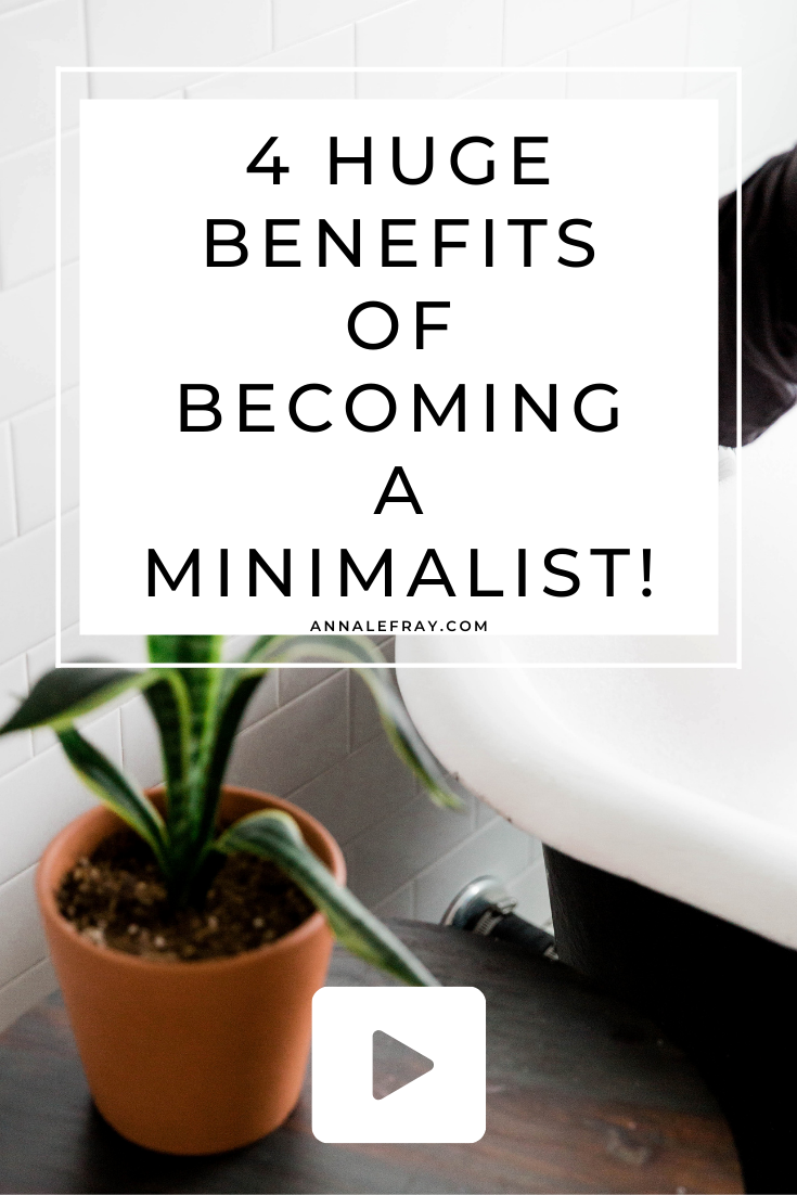 I talk about the 4 best benefits of minimalism and how having a minimalist lifestyle changed my life