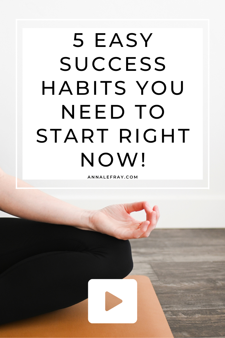 5 Success habits that you need to start right now